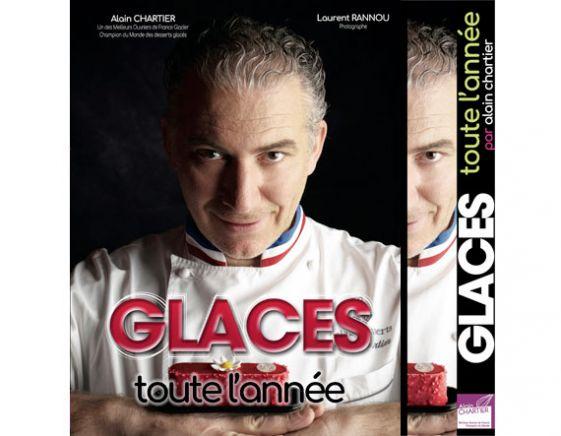 Livre GLACES toute l'année Alain Chartier Mof Glacier